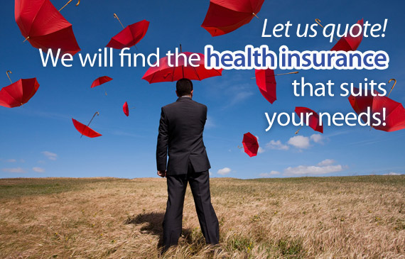 Let us quote! We will find the health insurance that suits your needs.
