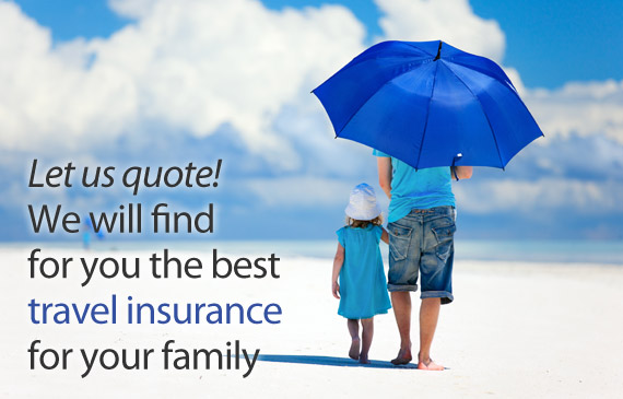 We will find teh best travel insurance for your family.